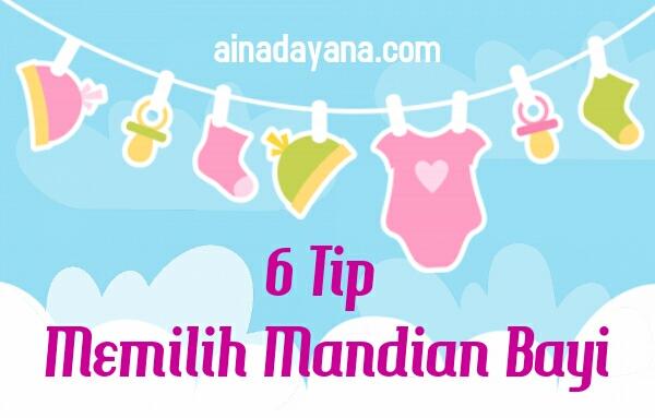 6 Tip Pilih Mandian Sesuai Untuk Bayi